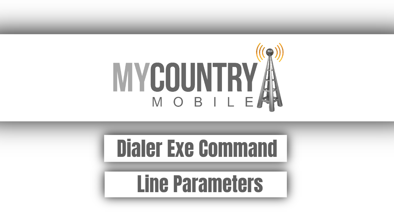 Dialer Exe Command Line Parameters - My Country Mobile
