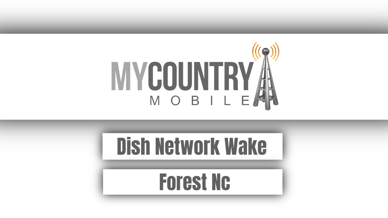 Dish Network Wake Forest Nc-my country mobile