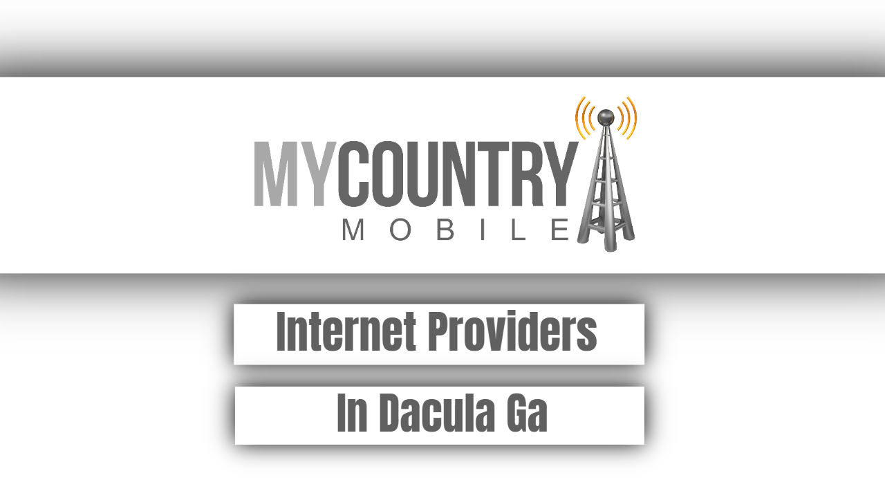 Internet Providers In Dacula Ga-My country mobile