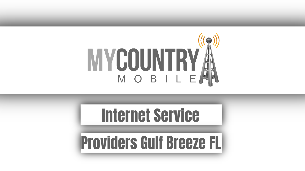 Internet Service Providers Gulf Breeze FL - My Country Mobile