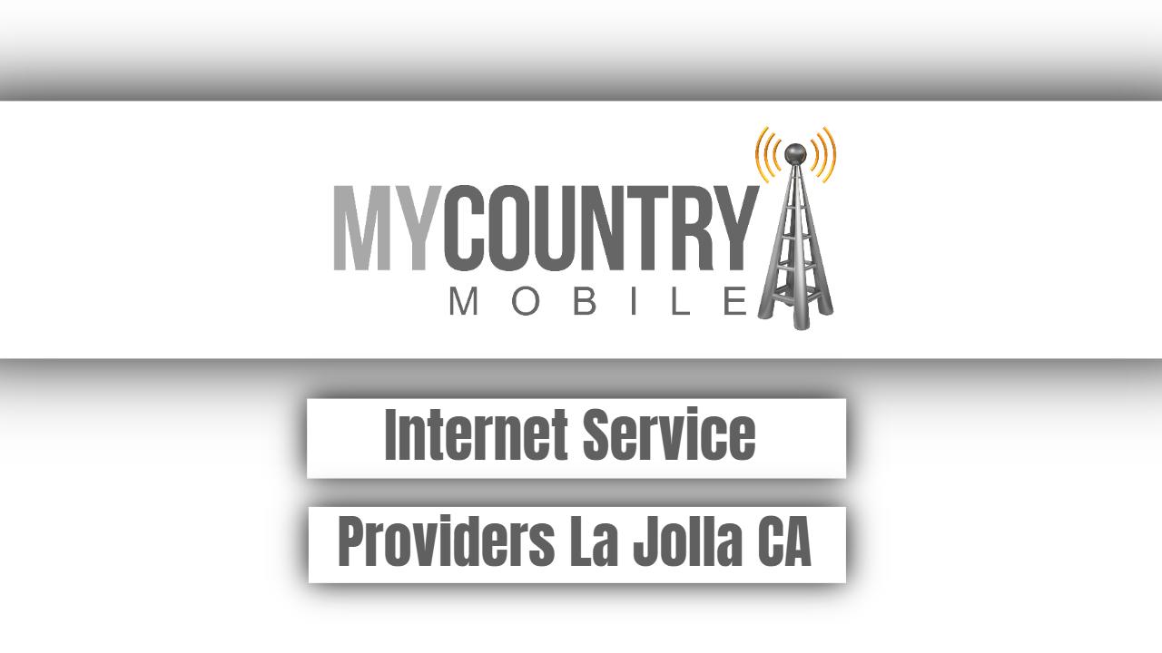 Internet Service Providers La Jolla CA