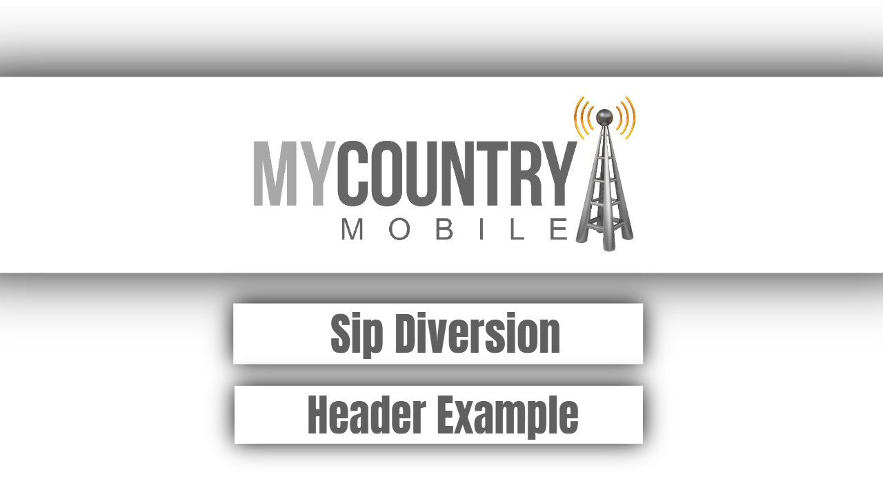 Sip Diversion Header Example -My Country Mobile