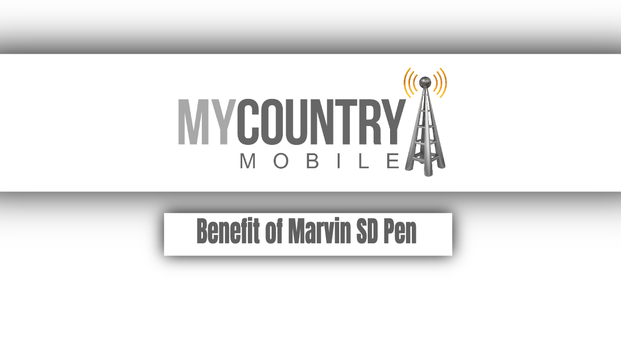 Benefit of Marvin SD Pen - My Country Mobile