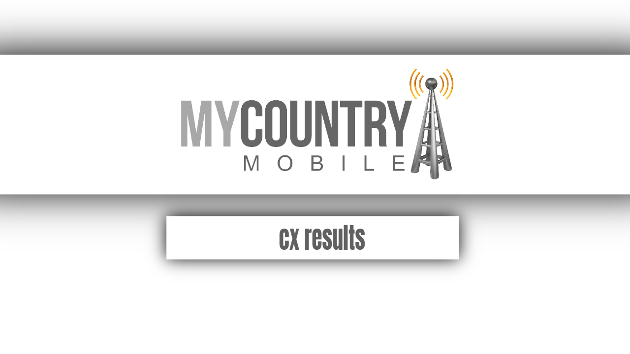 cx results - My Country Mobile