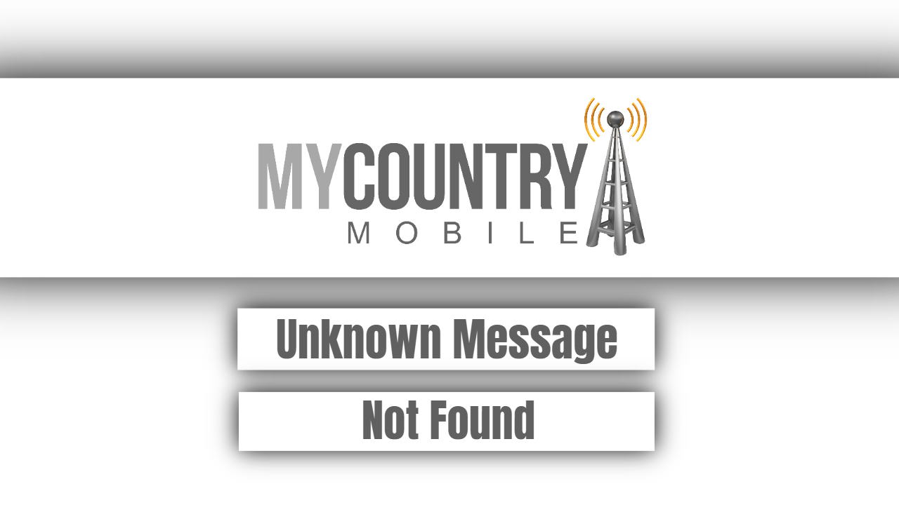 Unknown Message Not Found - My Country Mobile