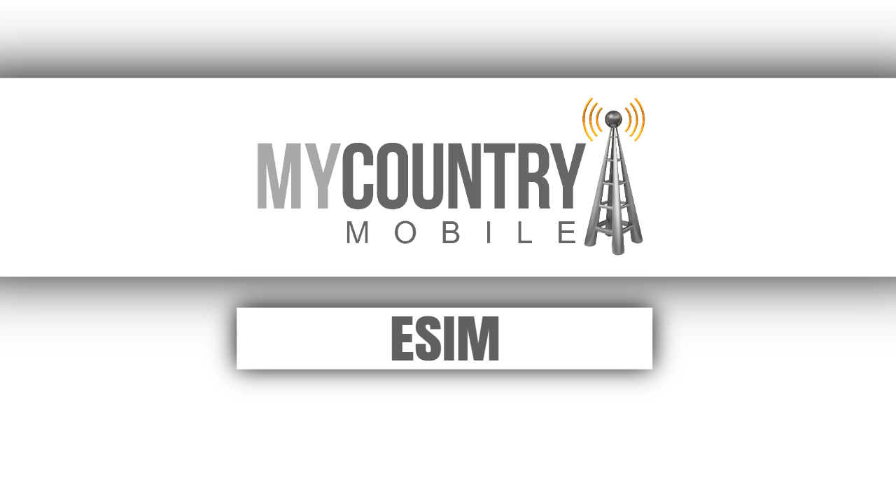 ESIM-my country mobile
