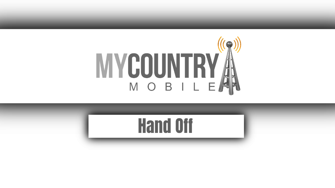 Hand Off-My country mobile