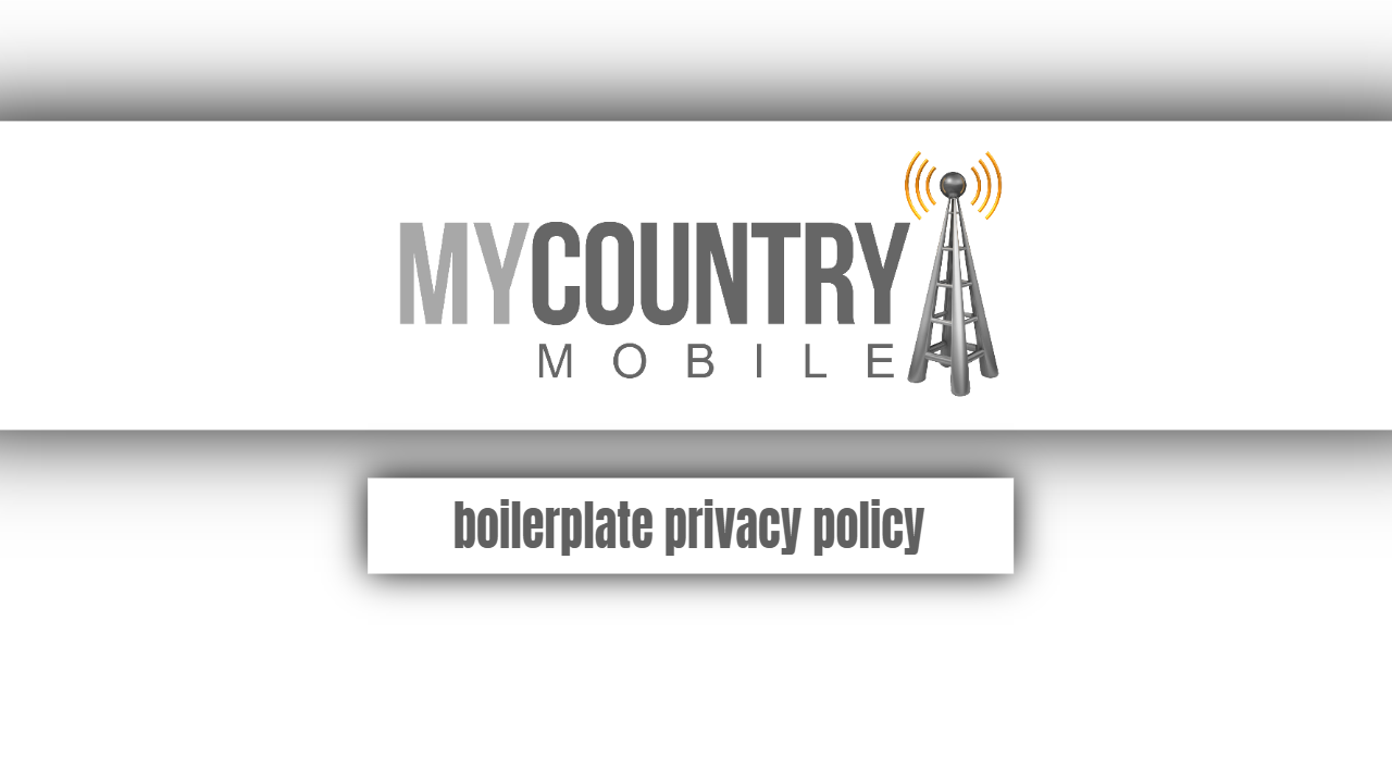 Boilerplate privacy policy-my country mobile