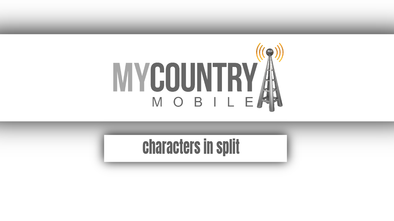 Characters in split-my country mobile