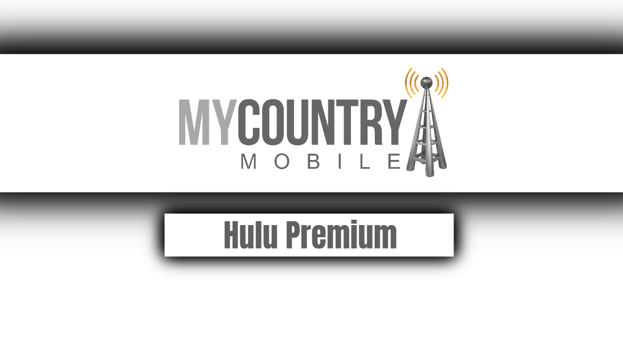 Hulu Premium - My Country Mobile