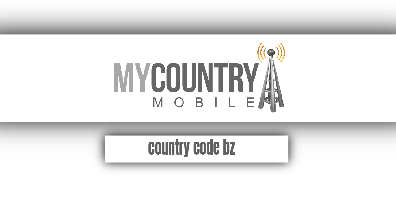 country code bz - My Country Mobile