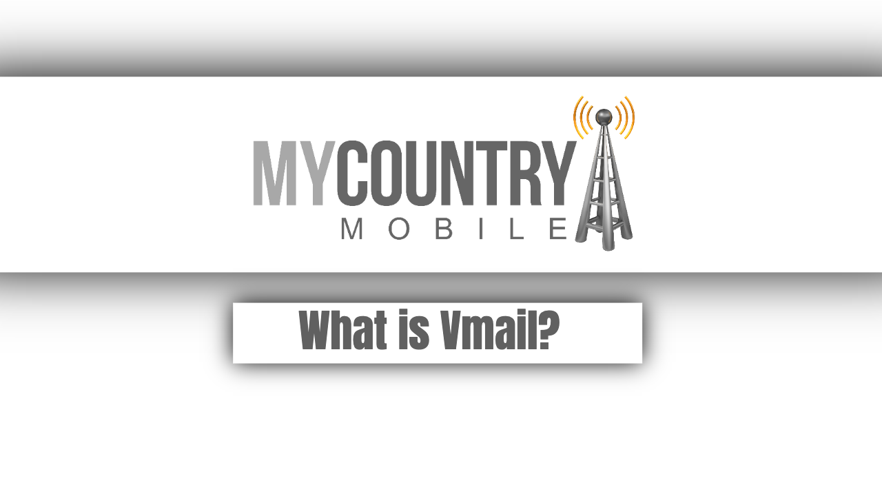 What is Vmail? - My Country Mobile