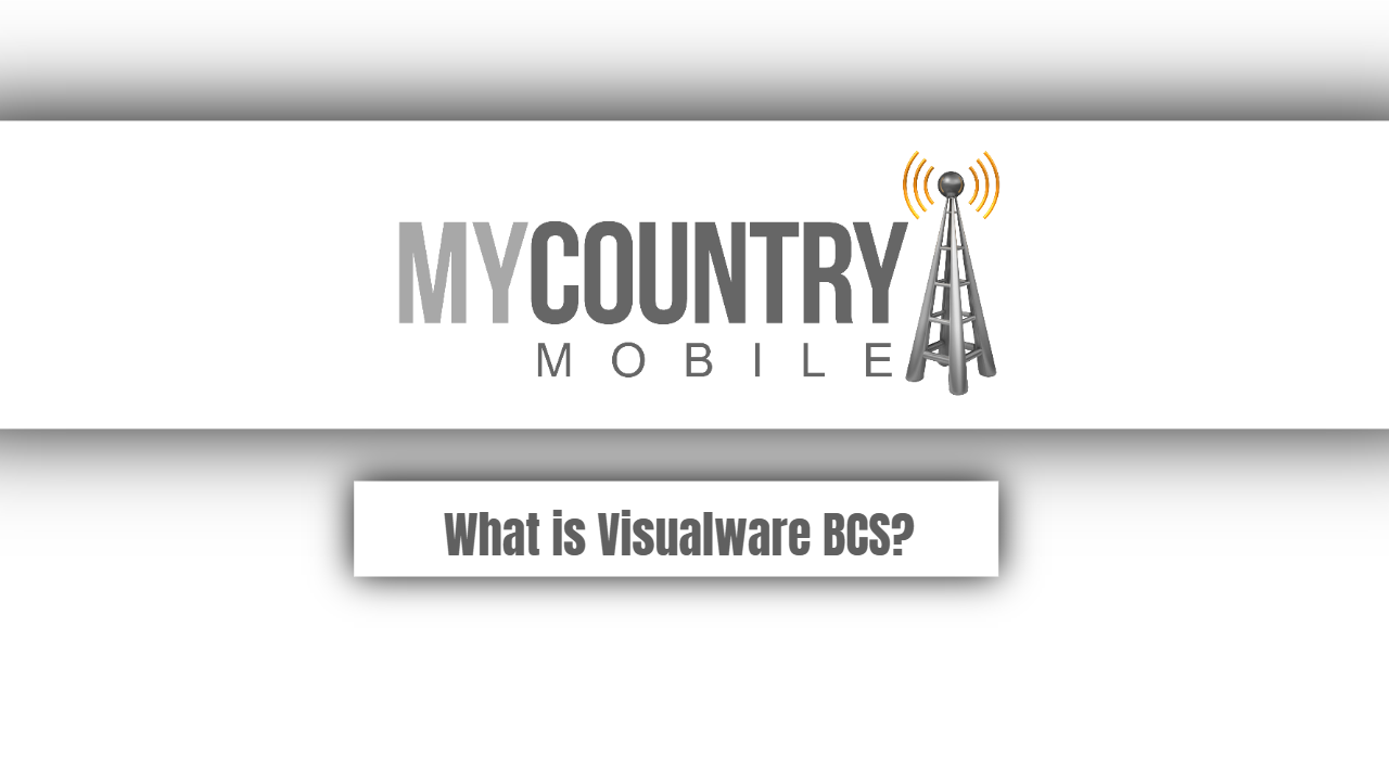 What is Visualware BCS - My Country Mobile