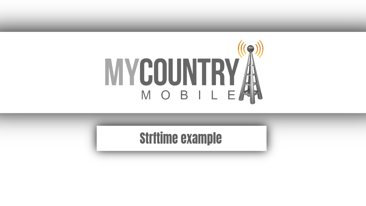 Strftime example - My Country Mobile