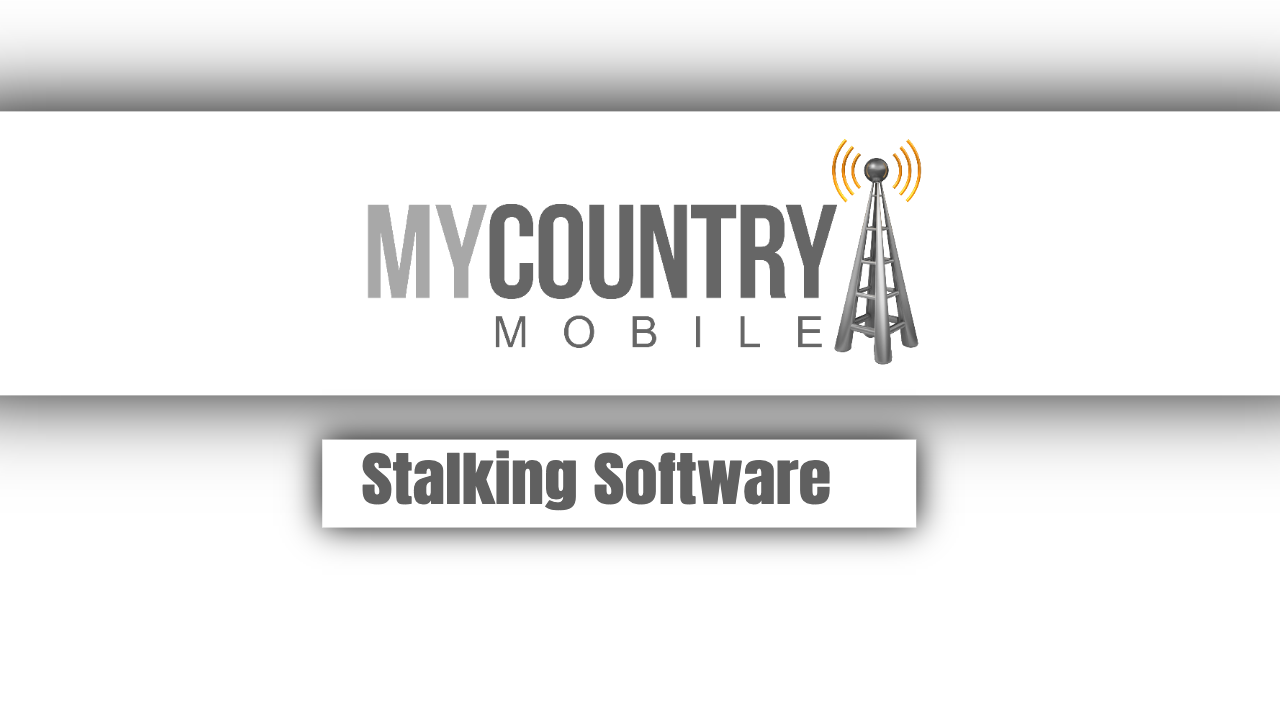Stalking Software - My Country Mobile