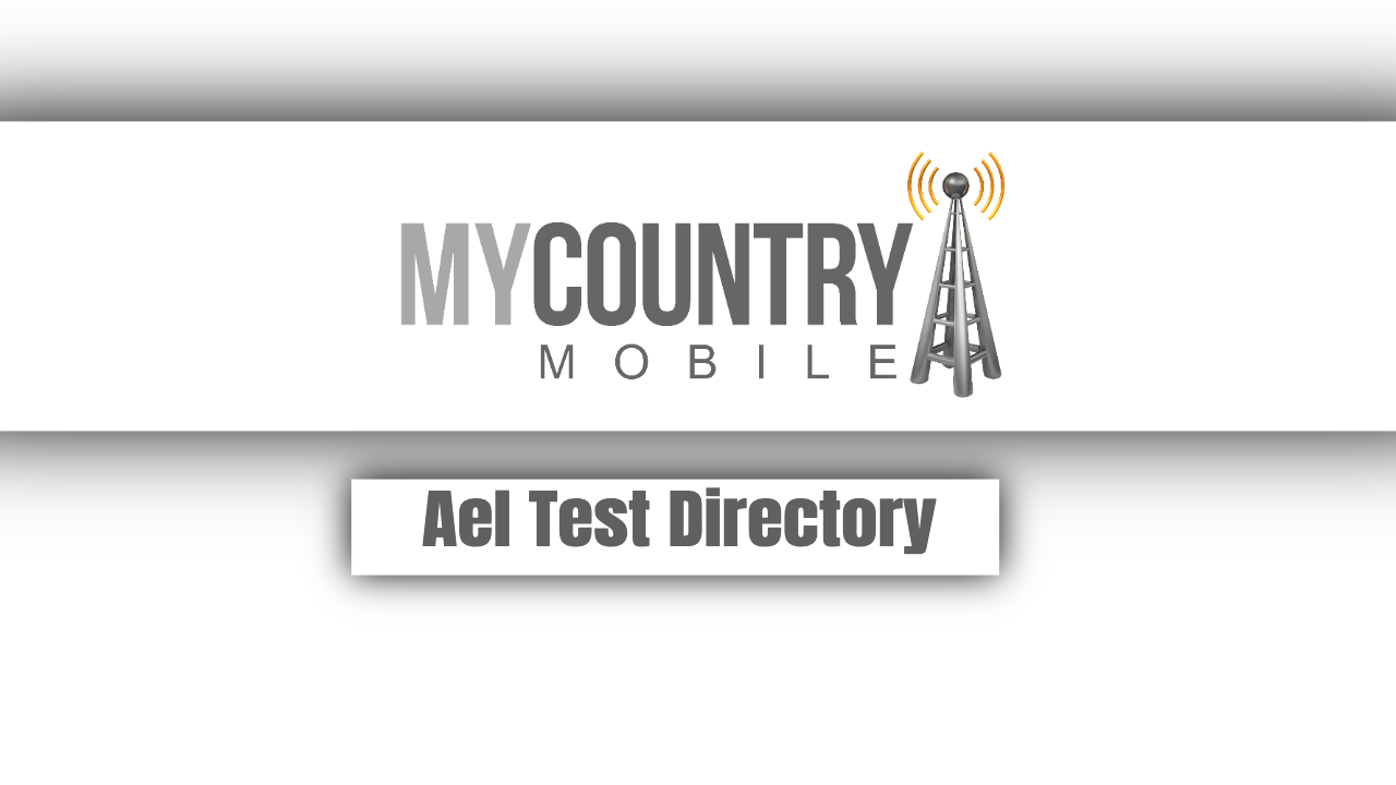 What is Ael Test Directory? - My Country Mobile