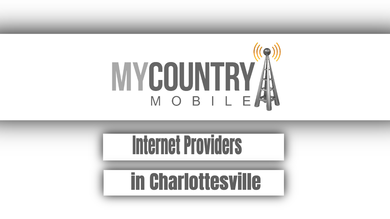 Internet Providers in Charlottesville - My Country Mobile
