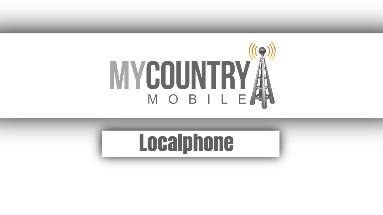 How the Localphone Works? - My Country Mobile