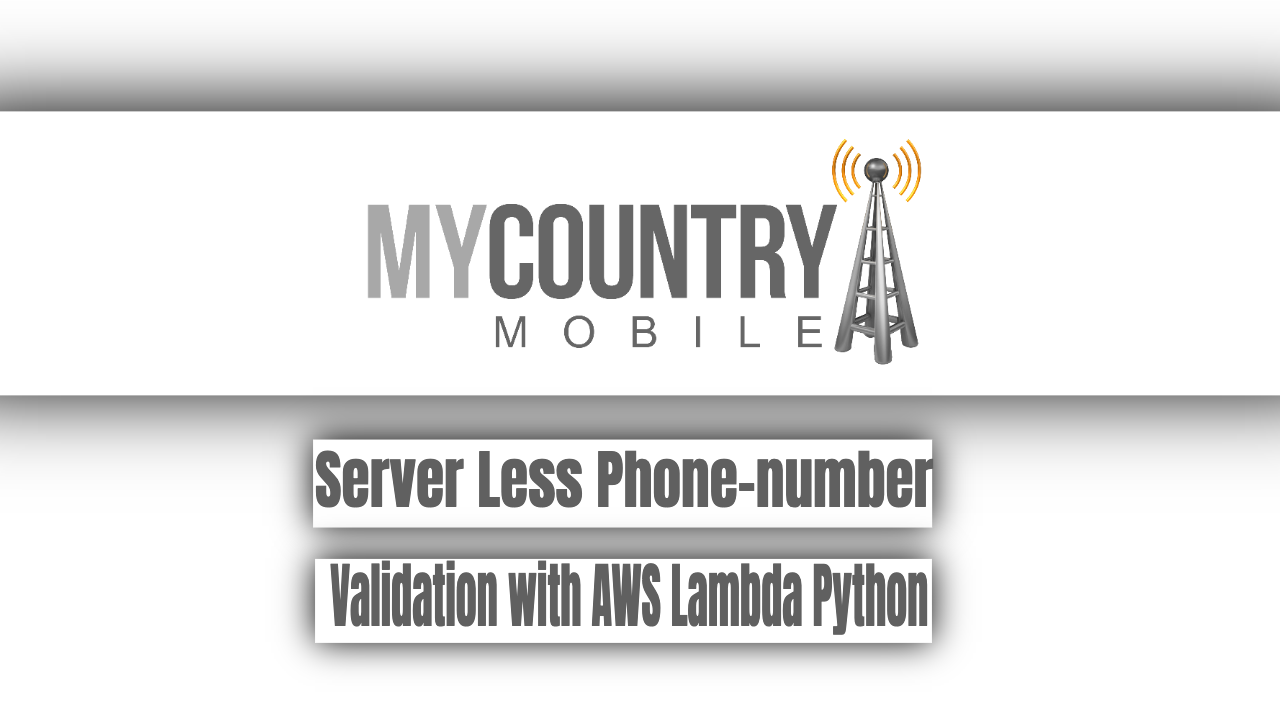 Server Less Phone-number Validation with AWS Lambda Python - My Country Mobile