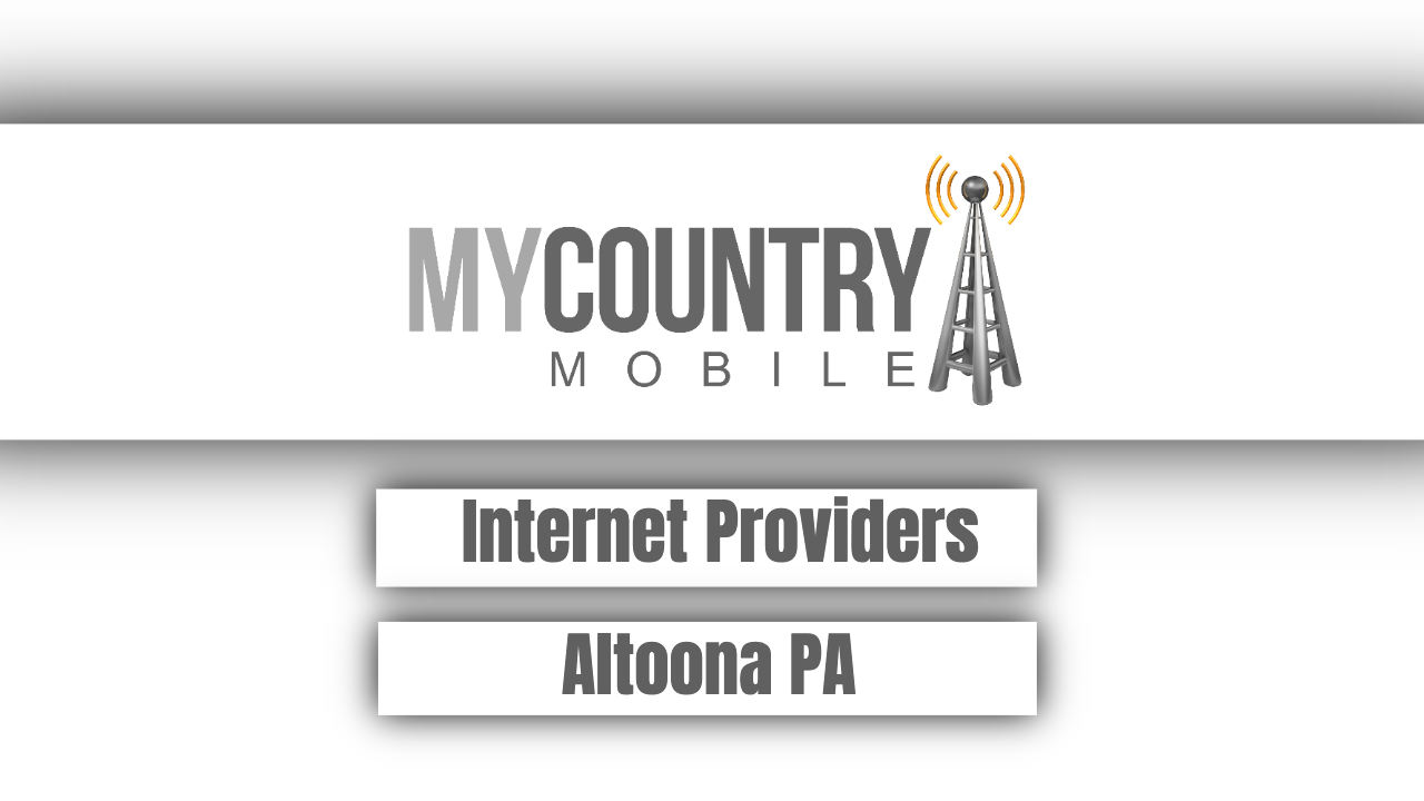 Internet Providers Altoona PA - My Country Mobile