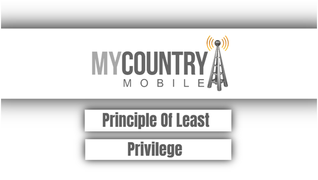 Principle Of Least Privilege - My Country Mobile