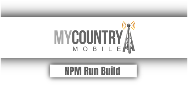 NPM Run Build - My Country Mobile