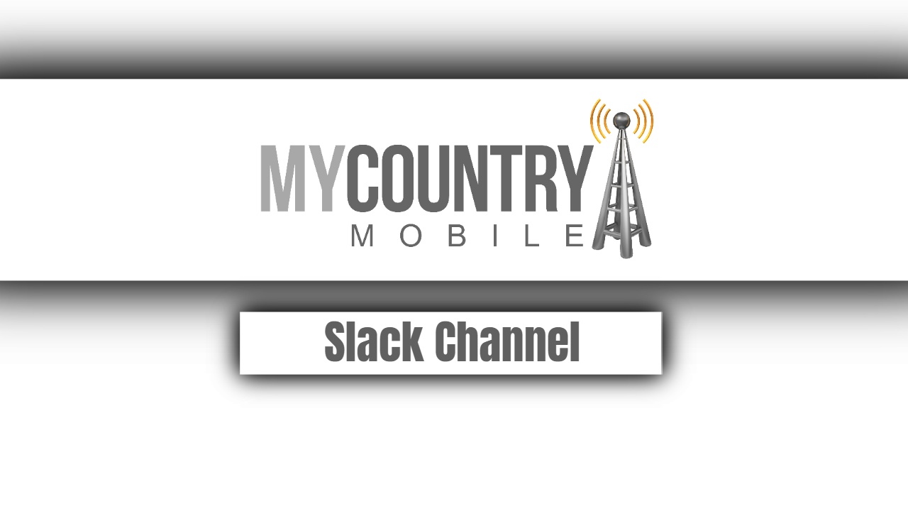 Slack Channel-My Country Mobile