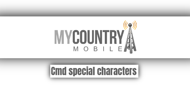 Cmd special characters - My Country Mobile