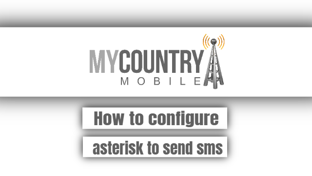 How to configure asterisk to send smsHow to configure asterisk to send sms - My Country Mobile
