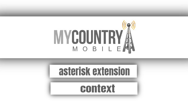 Asterisk extension context - My Country Mobile