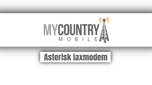 Asterisk iaxmodem - My Country Mobile
