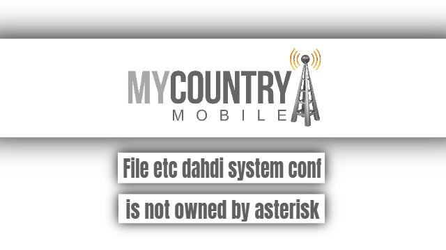 File etc dahdi system conf is not owned by asterisk - My Country Mobile