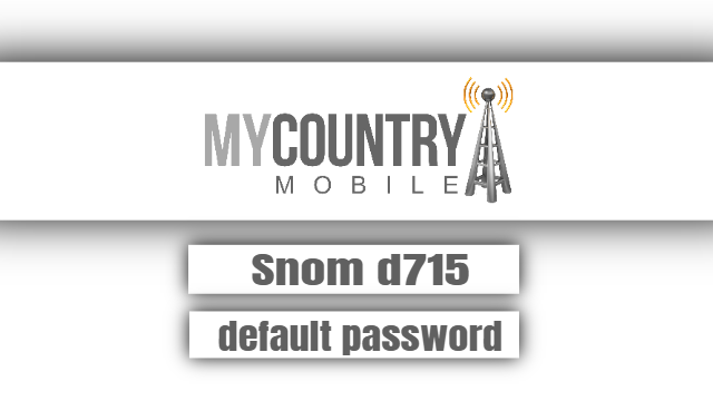 Snom d715 default password - My Country Mobile