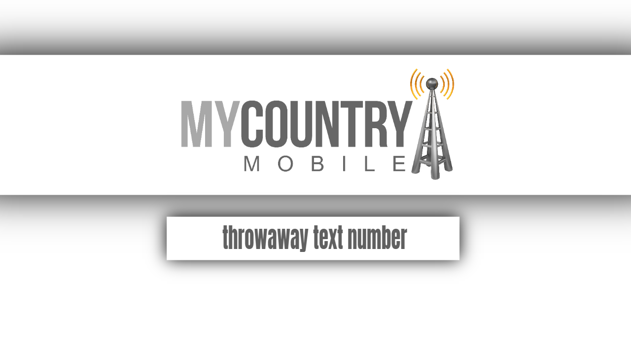 Throwaway Text Number - My Country Mobile