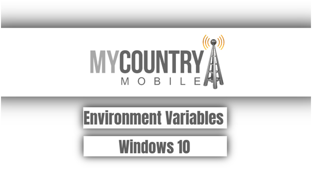Environment Variables Windows 10 - My Country Mobile