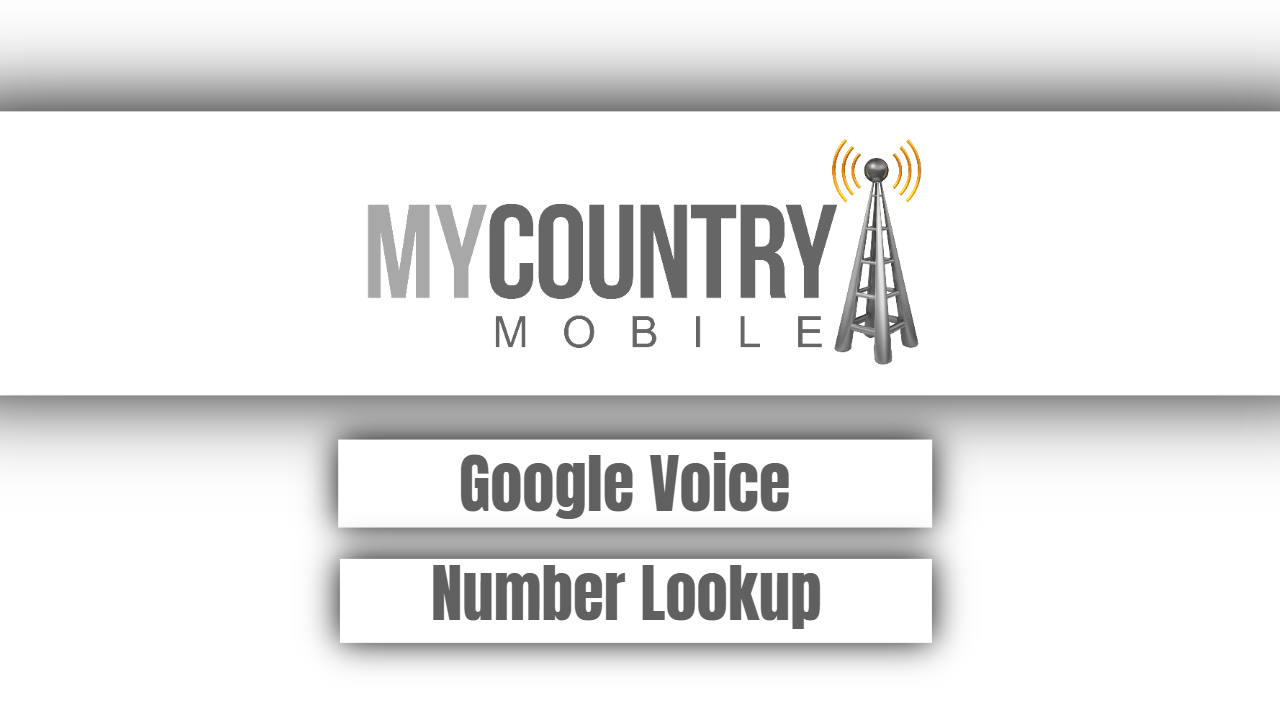 Google Voice Number Lookup - My Country Mobile
