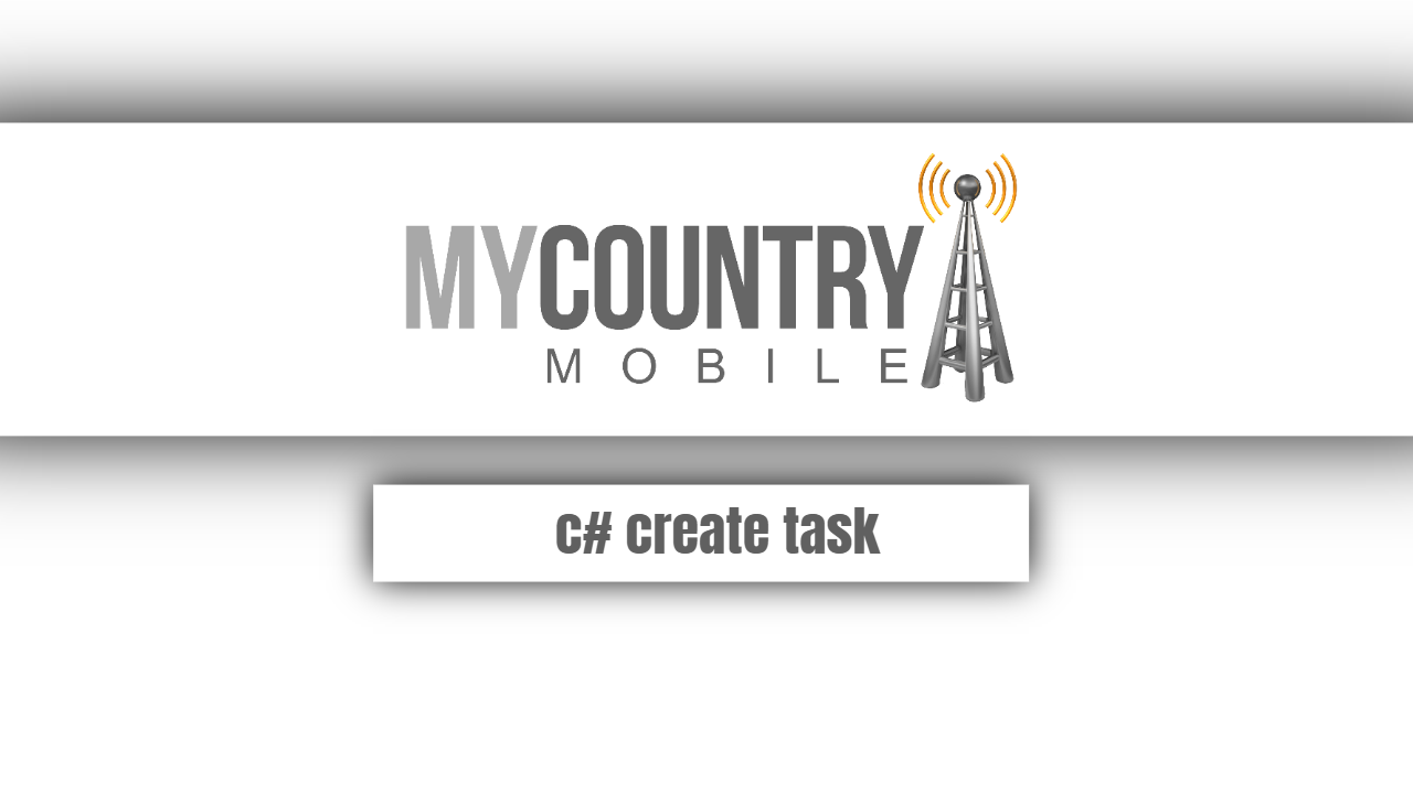 C# Create Task - My Country Mobile