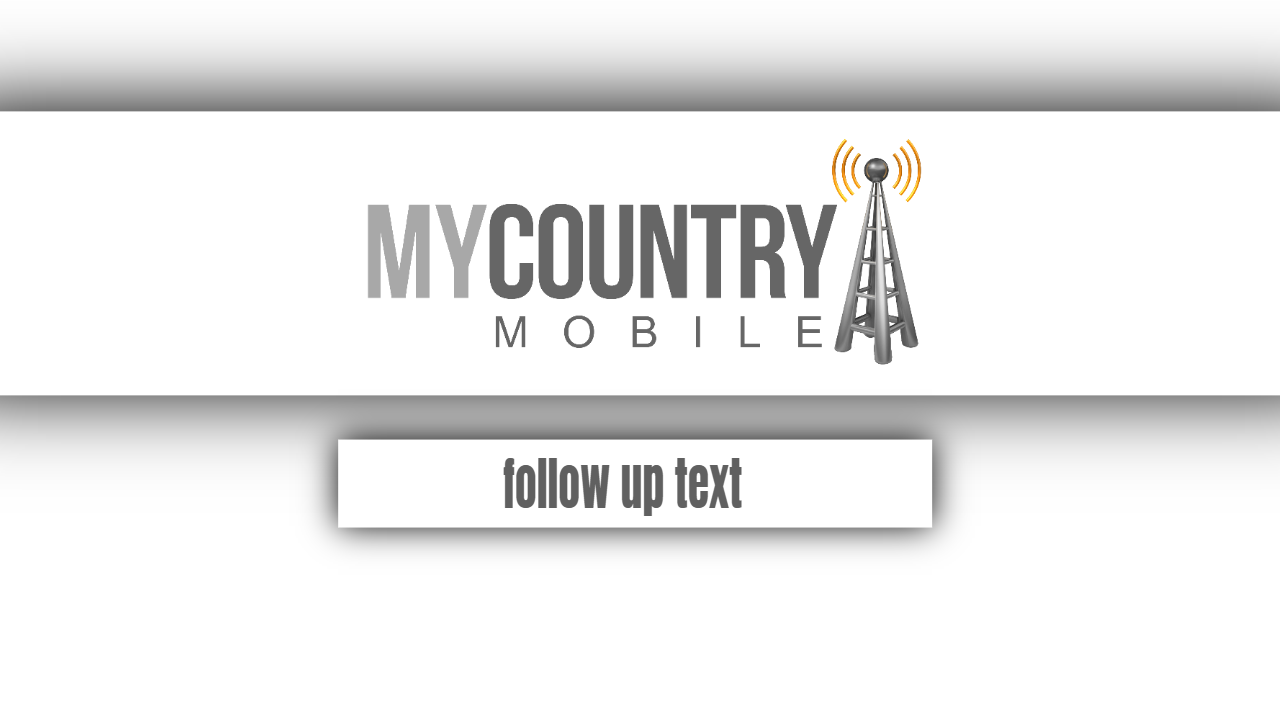Follow Up Text - My Country Mobile