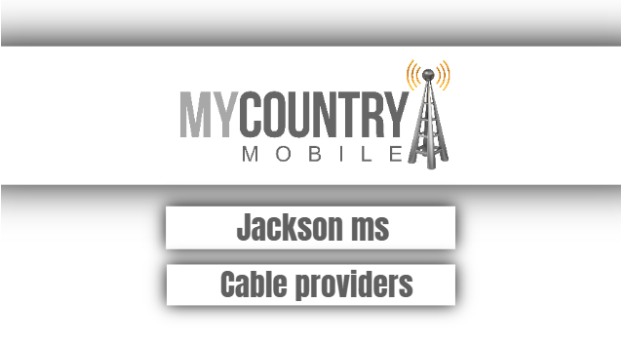 Jackson ms Cable providers