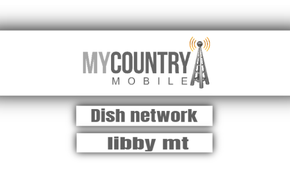 Dish network libby mt