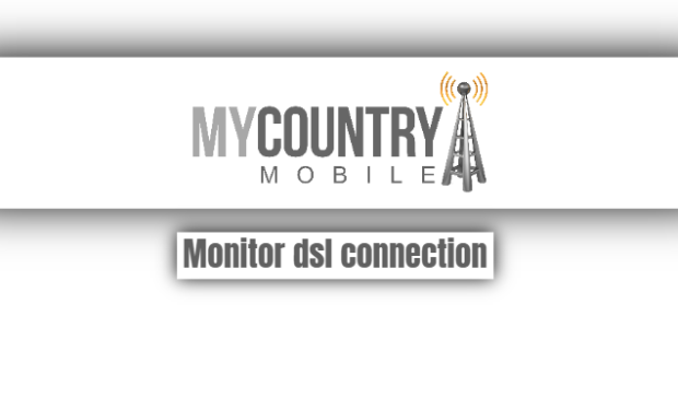 monitor dsl connection