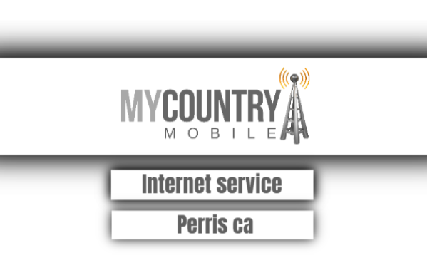 Internet Providers in Perris CA - My Country Mobile