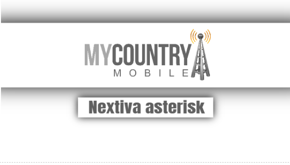 nextiva asterisk - My Country Mobile