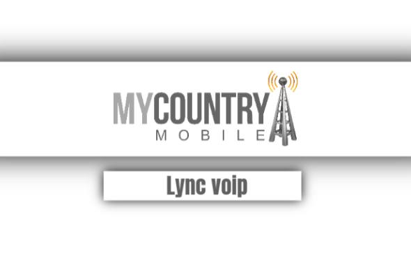 Lync Server Voip - My Country Mobile