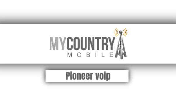 VoIP Providers in Pioneer LA - My Country Mobile
