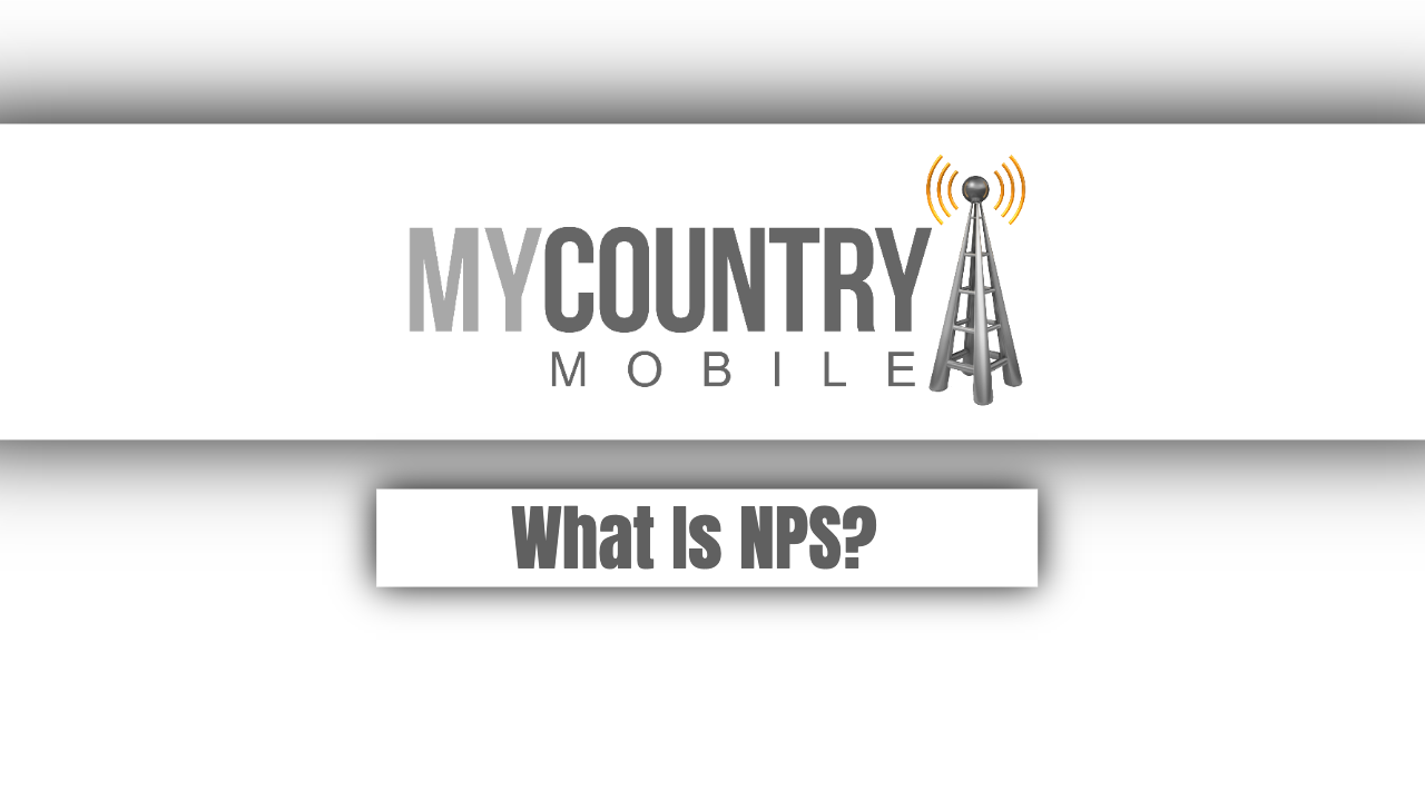 What Is NPS? - My Country Mobile