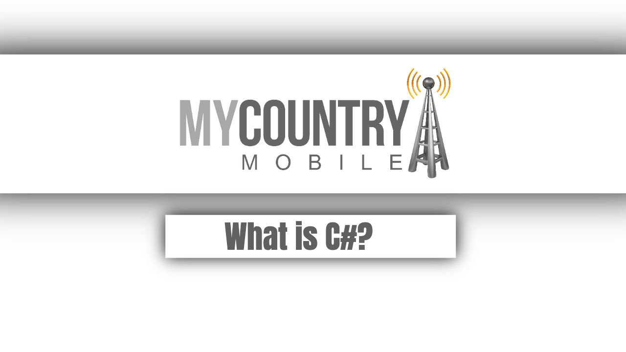 What is C#? - My Country Mobile