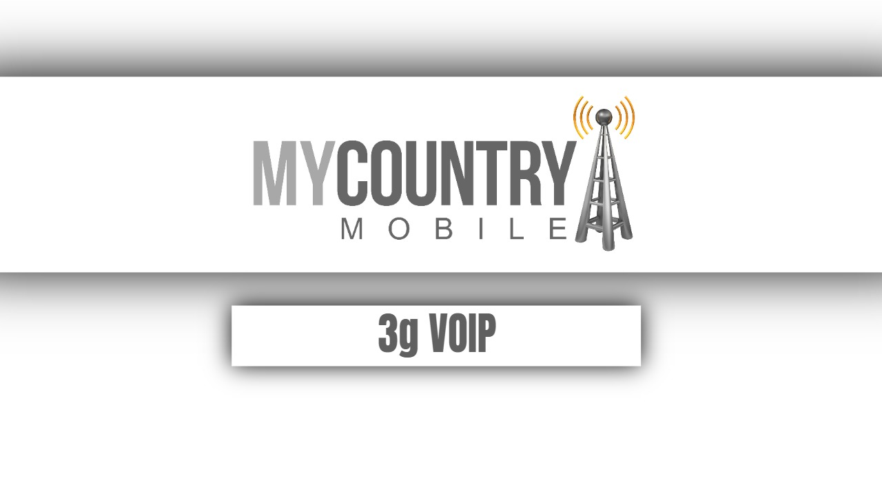 3g VOIP - My Country Mobile