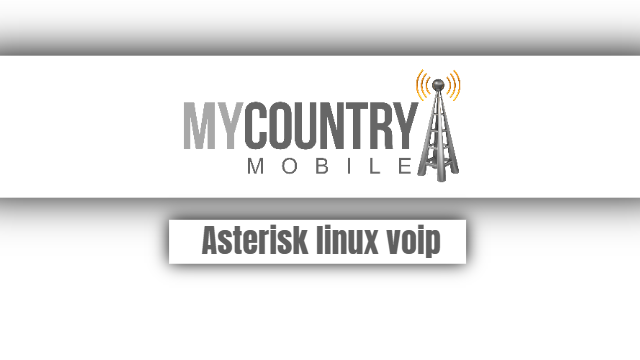 Asterisk linux voip - My Country Mobile