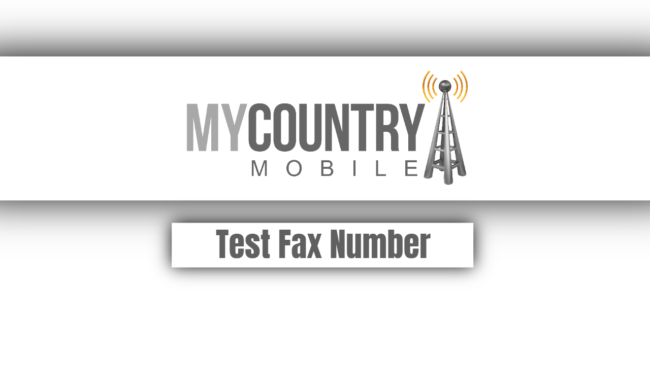 Test Fax Number-my country mobile